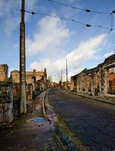 Oradour-sur-Glane ~ The martyrs Village - france This village was burned by Nazis. All 650 inhabitants were murdered. The destroyed village was left as a testament to the brutality of the Nazis.