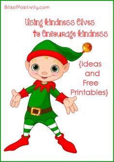 Roundup post with lots of ideas and free printables for using kindness elves to encourage kindness at Christmastime