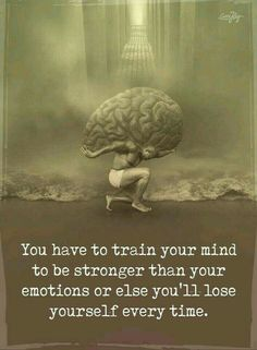 You must train your mind to be stronger than your emotions🙌 Quotable Quotes, Wisdom Quotes, True Quotes, Great Quotes, Quotes To Live By, Motivational Quotes, Inspirational Quotes, Qoutes, Girly Quotes
