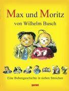 Max und Moritz. Eine Bubengeschichte in sieben Streichen by Wilhelm Busch