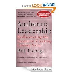 "In ""Authentic Leadership: Rediscovering the Secrets to Creating Lasting Value"", Bill George (lead practitioner in the field) explores the theory behind ""character-based"" leadership. Using personal examples, George makes the case that authentic leaders are a critical component of successful organizations. #wk11character #wk11leadership #katschuette http://www.amazon.com/Authentic-Leadership-Rediscovering-Creating-ebook/dp/B001C4MYQ6/ref=sr_1_3?s=books=UTF8=1375145288=1-3=bill+george"