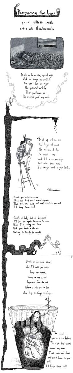 Love this.  Hits home.  Between the bars by Elliott Smith
