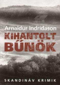 (911*) Kihantolt bűnök · Arnaldur Indriðason · Könyv · Moly Books, Libros, Book, Book Illustrations, Libri