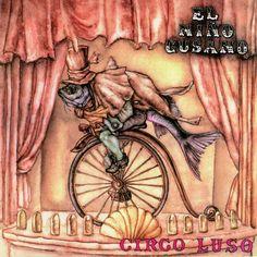 El niño gusano - Circo luso (CD) - Grabaciones en el mar, 1995