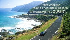 STOP WORRYING ABOUT THE POTHOLES IN THE ROAD AND CELEBRATE THE JOURNEY. --Fitzhugh Mullan #BudgetTravel