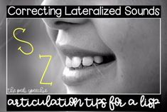 Correcting Lateralized Sounds : Articulation Tips for S and Z