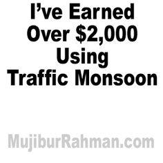 I've Earned Over $2,000 Using Traffic Monsoon | Mujibur Rahman Monsoon, Tips, Counseling