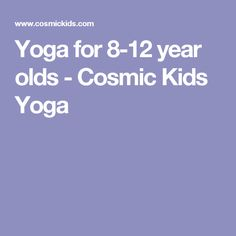 Yoga for 8-12 year olds - Cosmic Kids Yoga