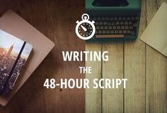 In a 48-hour film competition, your task is to produce an entire short film within 48 hours. How do you write a short film script overnight? Kathryn Burnett explains.