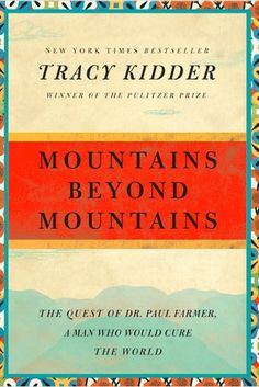 Mountains Beyond Mountains by Tracy Kidder   31 Books That Will Restore Your Faith In Humanity