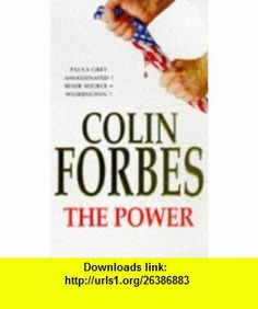 The Power (9780330334747) Colin Forbes , ISBN-10: 0330334743  , ISBN-13: 978-0330334747 ,  , tutorials , pdf , ebook , torrent , downloads , rapidshare , filesonic , hotfile , megaupload , fileserve