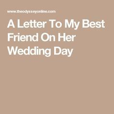 A Letter To My Best Friend On Her Wedding Day friend wedding gifts A Lette… – funny wedding quotes Best Friend Wedding Quotes, Friends Wedding Card, Best Friend Wedding Speech, Wedding Speech Quotes, Wedding Day Quotes, Wedding Gifts For Bride, Best Wedding Gifts, Wedding Humor, Bridesmaid Speech Examples