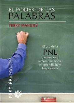 el poder de las palabras el uso de la PNL para mejorar la comunicacion el aprendizaje #librosautoayuda