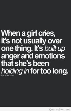 """""""When a girl cries,it's not usually over one thing. It's built up anger & emotions that she's been holding in for too long"""" Quotes Deep Feelings, Hurt Quotes, Real Quotes, Mood Quotes, Positive Quotes, Life Quotes, Qoutes, Sadness Quotes, Sad Love Quotes"""
