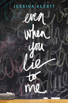 Even When You Lie to Me by Jessica Alcott http://www.amazon.com/dp/0385391161/ref=cm_sw_r_pi_dp_2WRjvb1AYZGRF