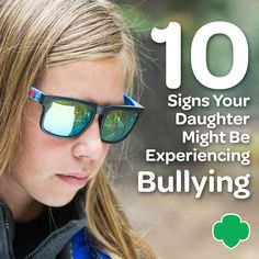 Girl Scout Blog: 10 signs your #daughter might be experiencing #bullying. #parenting #raisinggirls