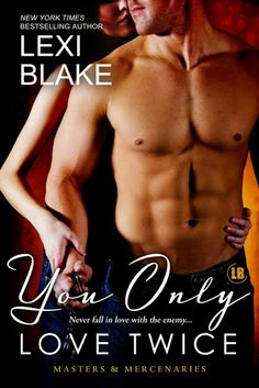 """Lexi Blake's """"You Only Love Twice"""" """"Masters and Mercenaries Series"""" is out now, download your copy!  Amazon: http://amzn.to/1pGSPGO iTunes: https://itunes.apple.com/…/you-only-love-twice…/id904287340…  Barnes & Noble: http://www.barnesandnoble.com/w/you-only-love-t…/1121142723… Google: https://play.google.com/…/d…/Lexi_Blake_You_Only_Love_Twice… Kobo: http://store.kobobooks.com/…/you-only-love-twice-masters-an… All Romance eBooks: https://www.allromanceebooks.com/product-youonlylovetwice-1…"""