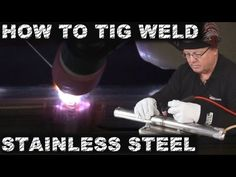 ▶ How to Weld Stainless Steel Tube: Good and Bad Techniques | TIG Time - YouTube