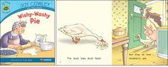 Wishy-Washy Pie—by Joy Cowley Series: Joy Cowley Early Birds GR Level: D Genre: Narrative, Fiction