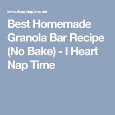 Best Homemade Granola Bar Recipe (No Bake) - I Heart Nap Time