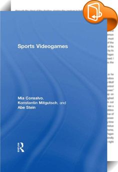 Sports Videogames    ::  <P>From <I>Pong</I> to <I>Madden NFL</I> to <I>Wii Fit</I>, <B><I>Sports Videogames</B></I> argues for the multiple ways that sports videogames—alongside televised and physical sports—impact one another, and how players and viewers make sense of these multiple forms of play and information in their daily lives. Through case studies, ethnographic explorations, interviews and surveys, and by analyzing games, players, and the sports media industry, contributors fr...