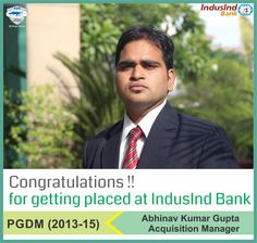Continuing the string of excellent placements at Asia Pacific Institute of Management New Delhi, we wish our heartiest Congratulations to Abhinav Kumar Gupta for getting placed as an Acquisition Manager with Induslnd Bank.