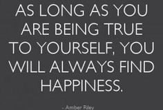 """""""As long as you are being true to yourself, you will always find happiness."""" (Amber Riley)"""