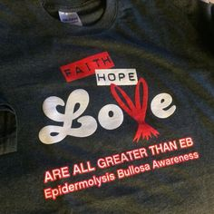 Faith, Hope, Love are all greater than Epidermolysis Bullosa #EBawareness Faith Hope Love, Greater Than, Love Is All, Disorders, Learning, Studying, Teaching, Onderwijs