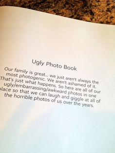 The Ugly Photo Book. Love this idea of using all those not-so-perfect photos to show the real family.