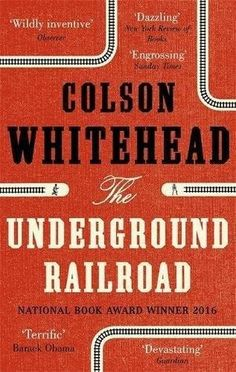 Image result for Underground railroad, Colson Whitehead