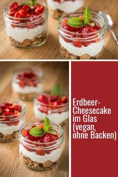 Rezept für veganen Erdbeer-Cheesecake im Glas (ohne Backen!)