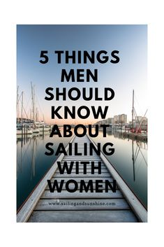 Liveaboard life, sailing , cruising, what men should know about sailing with women. Liveaboard Sailboat, Liveaboard Boats, Sailboat Living, Living On A Boat, Sailing Terms, Sailing Tattoo, Sailing Quotes, Boating Quotes, Ocean Sailing