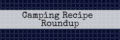 Camping recipe Roundup - great meal list that includes links to recipes when applicable! Best Camping Meals, Camping Menu, Camping Desserts, Camping Survival, Go Camping, Camping Hacks, Camping Recipes, Camping Ideas, Camping Foods