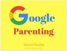 Google Parenting: When your 13 year old has run away and you don't have time to read a lengthy a parenting book, there's always Google.