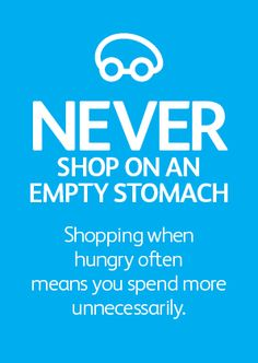 Never shop on an empty stomach