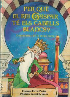 """Francesc Ferrer Pastor / Eugeni R. García. """"Per què el Rei Gaspar té els cabells blancs?"""". Editorial Denes. (8 a 10 anys). Està a la biblio."""