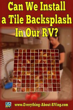 Here is our answer to: Can We Install a Tile Backsplash In Our RV? You CAN install a tile backsplash in your RV!