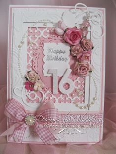Flowers, Ribbons and Pearls: Sweet Sixteen . 16th Birthday Card, Sixteenth Birthday, Handmade Birthday Cards, Birthday Ideas, Sweet Sixteen Invitations, Party Invitations, Invitation Cards, Image 3d, Sweet Sixteen Parties