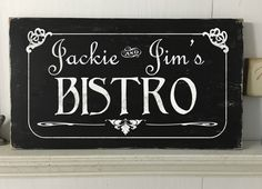 A personal favorite from my Etsy shop https://www.etsy.com/listing/479257397/french-bistro-wood-signbistro-sign