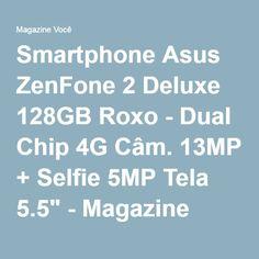 "Smartphone Asus ZenFone 2 Deluxe 128GB Roxo - Dual Chip 4G Câm. 13MP + Selfie 5MP Tela 5.5"" - Magazine Siloliveira"