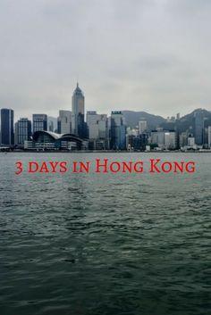 3 days in Hong Kong - what to see, where to go, where to stay, where to eat and a full 3-day itinerary.