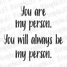 You are my person, You will always be my person, SVG, DXF, PNG, cut file, cricut, silhouette, cameo,you're my person,greys anatomy svg,greys by SBGraphicsCo on Etsy