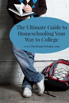 The Ultimate Guide to Homeschooling Your Way to College