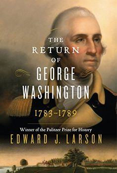 The Return of George Washington: 1783-1789 by Edward Larson http://www.amazon.com/dp/0062248677/ref=cm_sw_r_pi_dp_bsSsub0P18BN9