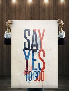 Say Yes to God Typography by Wallpapers Avenue, via Flickr