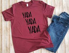 Yada yada yada Unisex T-shirt Bleach Shirts, Vinyl Shirts, Unisex, Design Show, Heat Transfer Vinyl, T Shirts For Women, Trending Outfits, Etsy