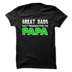 Great dads get promoted to papa T-Shirts, Hoodies. ADD TO CART ==► https://www.sunfrog.com/LifeStyle/Great-dads-get-promoted-to-papa-41067231-Guys.html?id=41382