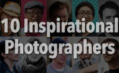 10 inspirational photographers