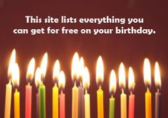 Simple site list all the free offers available on your birthday. I am repinning to share with friends who have birthdays coming up.