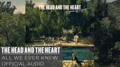 The Head and the Heart - All We Ever Knew [Official Audio] - YouTube